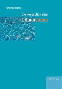 Die Konzeption einer Urlaubsteuer von Hartl,  Christoph