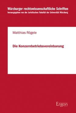 Die Konzernbetriebsvereinbarung von Rögele,  Matthias