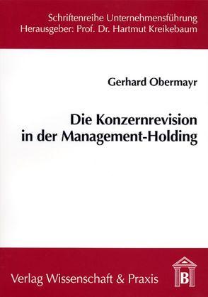 Die Konzernrevision in der Management-Holding von Obermayr,  Gerhard