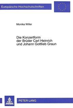 Die Konzertform der Brüder Carl Heinrich und Johann Gottlieb Graun von Willer,  Monika