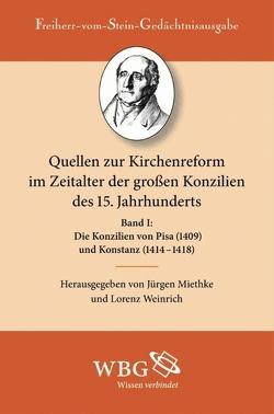 Die Konzilien von Pisa (1409) und Konstanz (1414-1418) von Miethke ,  Jürgen, Weinrich,  Lorenz