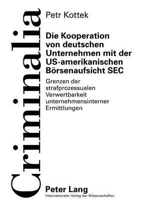 Die Kooperation von deutschen Unternehmen mit der US-amerikanischen Börsenaufsicht SEC von Kottek,  Petr