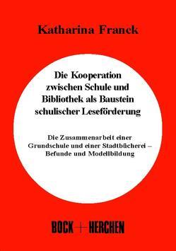 Die Kooperation zwischen Schule und Bibliothek als Baustein schulischer Leseförderung von Franck,  Katharina