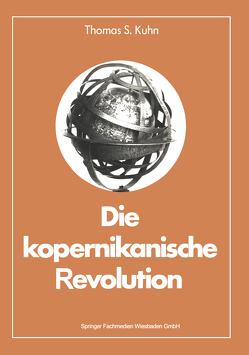 Die kopernikanische Revolution von Kuhn,  Thomas S.