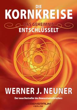 Die Kornkreise von Neuner,  Werner J
