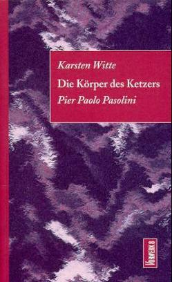 Die Körper des Ketzers von Herrn,  Rainer, Thiessen,  Rudi, Witte,  Karsten