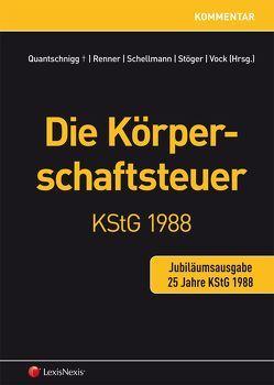 Die Körperschaftsteuer KStG 1988 – Jubiläumsausgabe von Renner,  Bernhard, Schellmann,  Gottfried, Stöger,  Reinhard, Vock,  Martin