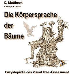 Die Körpersprache der Bäume von Bethge,  K, Mattheck,  Claus, Weber,  K.