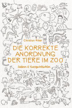 Die korrekte Anordnung der Tiere im Zoo von Ritter, Christian