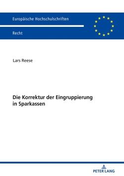 Die Korrektur der Eingruppierung in Sparkassen von Reese,  Lars