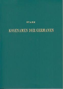 Die Kosenamen der Germanen von Stark,  Franz