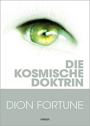 Die kosmische Doktrin von Bedel,  Monika, Fortune,  Dion
