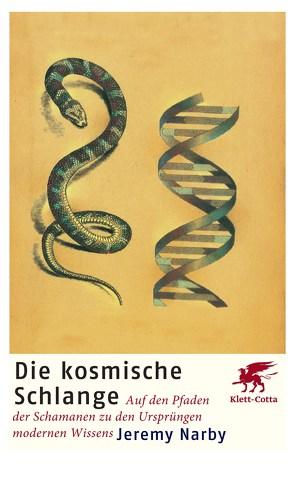 Die kosmische Schlange von Mehl,  Sabine, Narby,  Jeremy