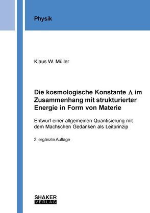 Die kosmologische Konstante Λ im Zusammenhang mit strukturierter Energie in Form von Materie von Müller,  Klaus W.