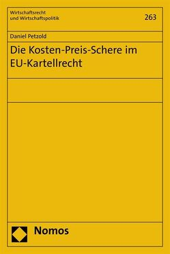 Die Kosten-Preis-Schere im EU-Kartellrecht von Petzold,  Daniel