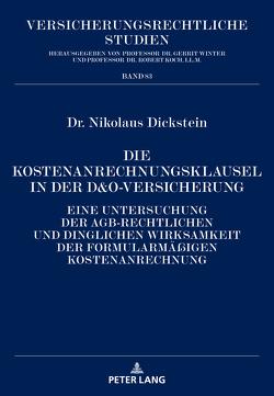 Die Kostenanrechnungsklausel in der D&O-Versicherung von Dickstein,  Nikolaus