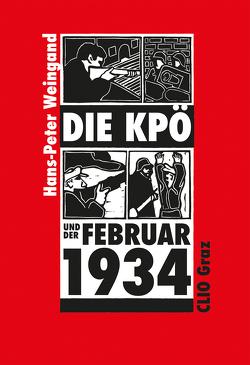 Die KPÖ und der Februar 1934 von Weingand,  Hans-Peter
