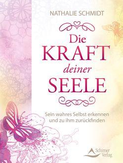 Die Kraft deiner Seele von Schmidt,  Nathalie