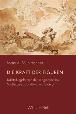 Die Kraft der Figuren von Mühlbacher,  Manuel