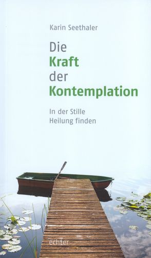 Die Kraft der Kontemplation von Seethaler,  Karin