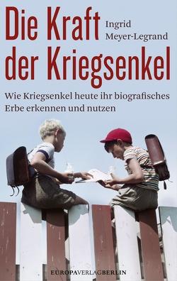 Die Kraft der Kriegsenkel von Meyer-Legrand,  Ingrid