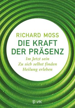 Die Kraft der Präsenz von Brandt,  Beate, Moss,  Richard