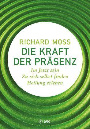 Die Kraft der Präsenz von Brandt,  Beate, Dilts,  Robert, Moss,  Richard