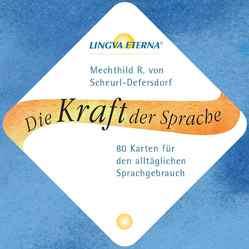 Die Kraft der Sprache – LINGVA ETERNA® von Budschigk,  Marit, Scheurl-Defersdorf,  Mechthild R. von