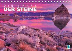 Die Kraft der Steine (Tischkalender 2019 DIN A5 quer)