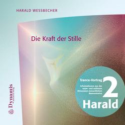 Die Kraft der Stille von Wessbecher,  Harald