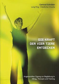Die Kraft der vier Tiere entdecken von Schröder,  Gertrud