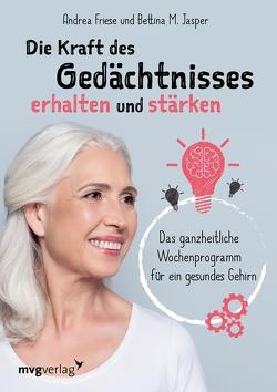 Die Kraft des Gedächtnisses erhalten und stärken von Friese,  Dr. Andrea, Jasper,  Bettina