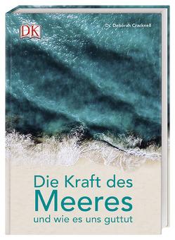Die Kraft des Meeres und wie es uns guttut von Cracknell,  Deborah