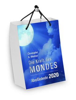 Die Kraft des Mondes – Abreiß-Tageskalender 2020 von Weidner,  Christopher A.