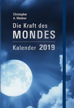 Die Kraft des Mondes – Kalender 2019 von Weidner,  Christopher A.