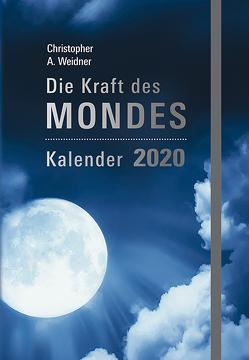 Die Kraft des Mondes – Kalender 2020 von Weidner,  Christopher A.