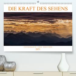 Die Kraft des Sehens – Fotografie und Emotion (Premium, hochwertiger DIN A2 Wandkalender 2021, Kunstdruck in Hochglanz) von Günter Zöhrer,  Dr.