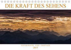 Die Kraft des Sehens – Fotografie und Emotion (Tischkalender 2019 DIN A5 quer) von Günter Zöhrer,  Dr.