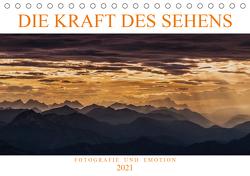 Die Kraft des Sehens – Fotografie und Emotion (Tischkalender 2021 DIN A5 quer) von Günter Zöhrer,  Dr.