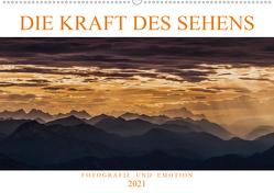 Die Kraft des Sehens – Fotografie und Emotion (Wandkalender 2021 DIN A2 quer) von Günter Zöhrer,  Dr.