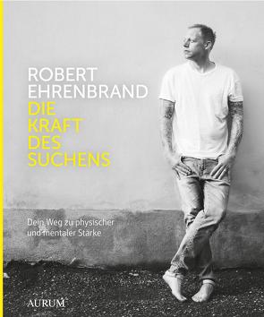 Die Kraft des Suchens von Ehrenbrand,  Robert