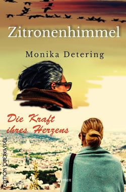 Die Kraft ihres Herzens/ Zitronenhimmel von Detering,  Monika