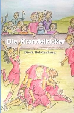 Die Krandelkicker von Rohdenburg,  Dierk