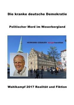 Die kranke deutsche Demokratie von Gebauer,  Hermann