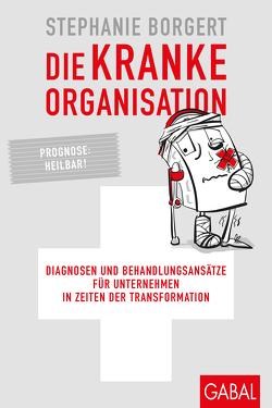 Die kranke Organisation von Borgert,  Stephanie, Schulze,  Sandra