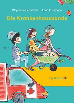 Die Krankenhausbande von Ellermann,  Lena, Schneider,  Stephanie