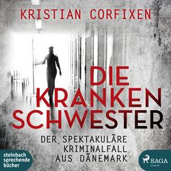 Die Krankenschwester ‒ der spektakuläre Kriminalfall aus Dänemark von Corfixen,  Kristian, Hinz,  Matthias