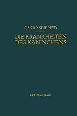 Die Krankheiten des Kaninchens von Seifried,  Oskar