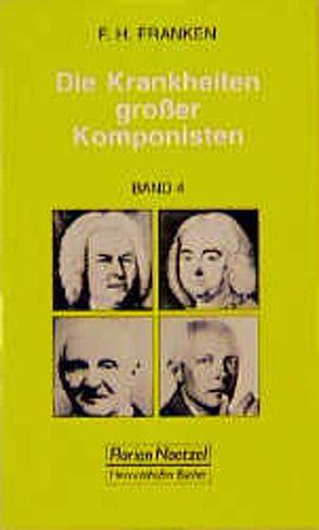 Die Krankheiten grosser Musiker von Franken,  Franz H, Schaal,  Richard