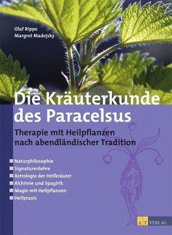 Die Kräuterkunde des Paracelsus von Madejsky,  Margret, Rippe,  Olaf